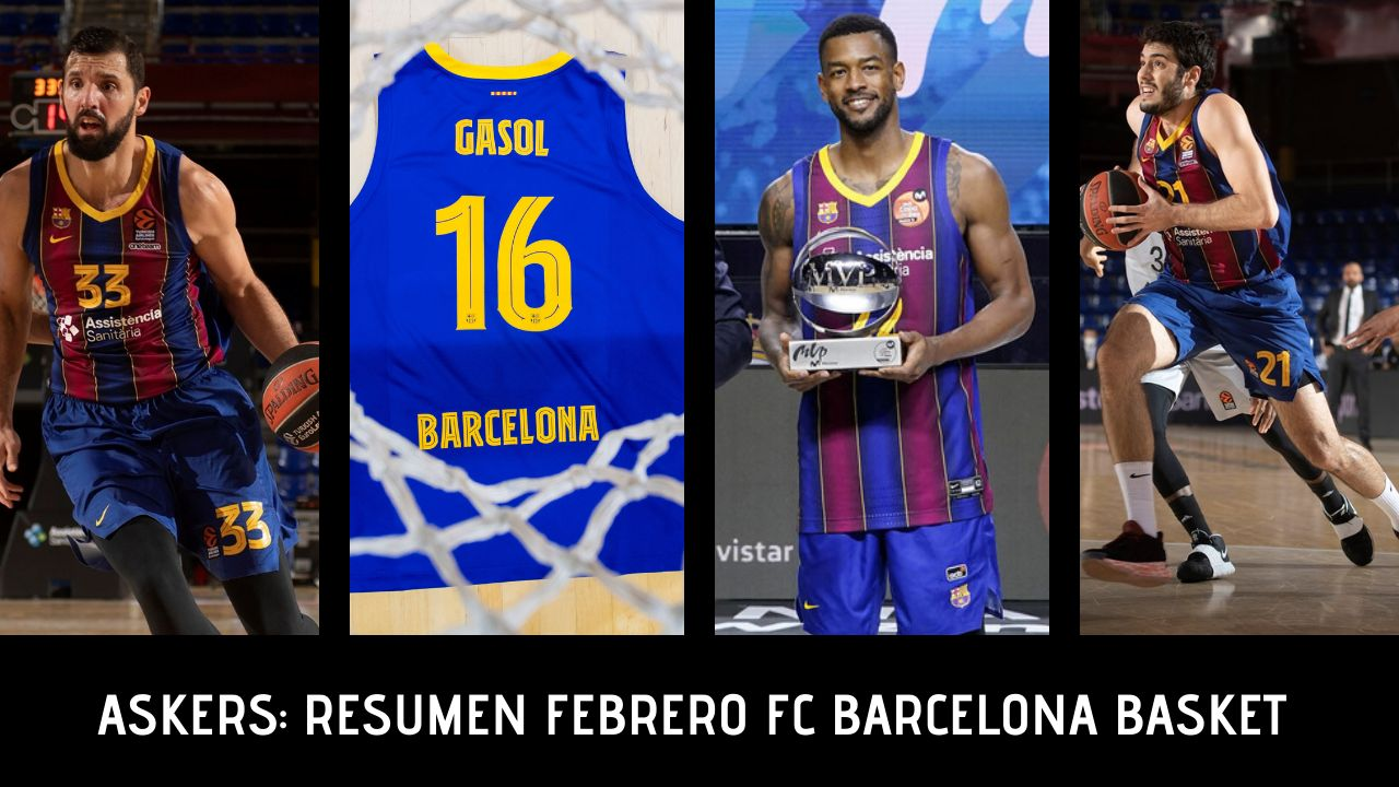 RESUMEN MES DE FEBRERO BARCELONA BASKET CON ASKERS.TV