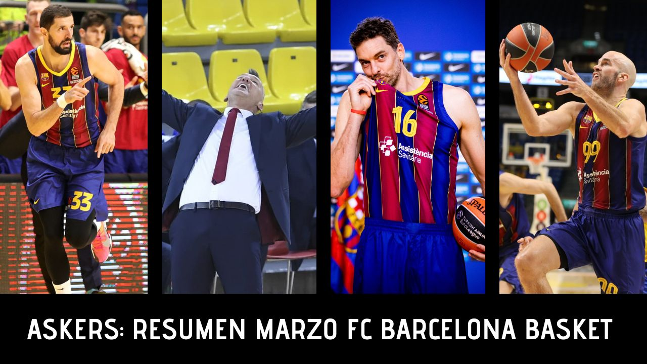 Resumen mes de Marzo Barcelona Basket - Askers.tv
